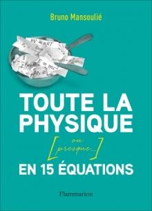Toute la physique en 15 équations – B. Mansoulié – crédit : Flammarion